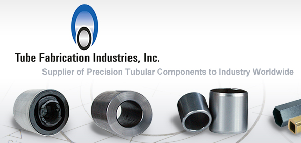 Tube Fabrication Industries, Inc. | Supplier of Precision Tubular Components to Industry Worldwide